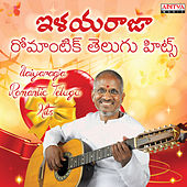 Ilaiyaraaja Romantic Telugu Hits by Various Artists