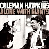Alone With Giants by Coleman Hawkins