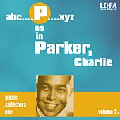 P as in PARKER, Charlie (volume 2) by Charlie Parker