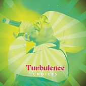 Turbulence Choices by Turbulence
