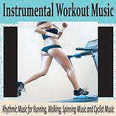 Instrumental Workout Music: Rhythmic Music for Running, Walking, Spinning Music and Cyclist Music by Robbins Island Music Group