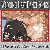 Wedding First Dance Songs: 15 Romantic First Dance Instrumentals by Robbins Island Music Group