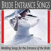 Bride Entrance Songs: Wedding Songs for the Entrance of the Bride by Robbins Island Music Group