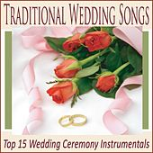 Traditional Wedding Songs: Top 15 Wedding Ceremony Instrumentals by Robbins Island Music Group