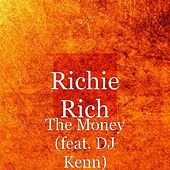 The Money (feat. DJ Kenn) by Richie Rich
