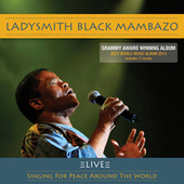 Live: Singing for Peace Around the World by Ladysmith Black Mambazo