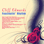 Fascinatin' Rhythm by Cliff Edwards