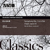 Elgar: Symphony No. 1 in A-Flat major, Op. 55 (Live) by Milwaukee Symphony Orchestra