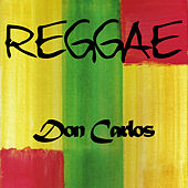 Reggae Don Carlos by Don Carlos