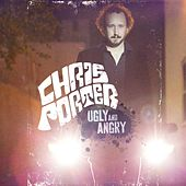 Ugly And Angry by Chris Porter