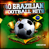 40 Brazilian Football Hits by Various Artists