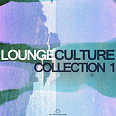 Lounge Culture Collection 1 by Various Artists