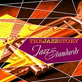 The Jazz Story - Jazz Standards by Various Artists
