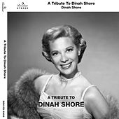 A Tribute to Dinah Shore by Dinah Shore