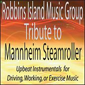 Tribute to Mannheim Steamroller: Upbeat Instrumentals for Driving, Working, Or Exercise Music by Robbins Island Music Group