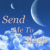 Send Me To Sleep by Various Artists