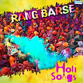 Rang Barse - Holi Songs by Various Artists