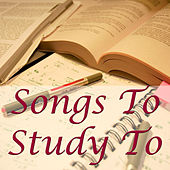 Songs To Study To by Various Artists
