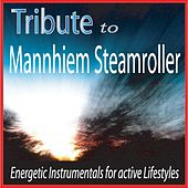 Tribute to Mannhiem Steamroller: Energetic Instrumentals for Active Lifestyles by Robbins Island Music Group