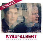 Nights Awake (Remixes) by Kyau & Albert