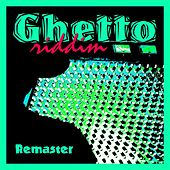 Ghetto Riddim (Remaster) by Various Artists
