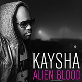 Alien Blood by Kaysha