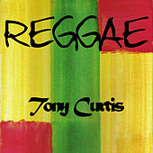 Reggae Tony Curits by Tony Curtis