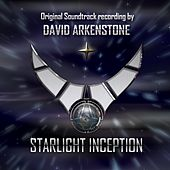 Starlight Inception (Original Soundtrack) by David Arkenstone