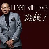 Didn't I - Single by Lenny Williams
