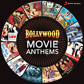 Bollywood Movie Anthems by Various Artists