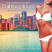 Chill the Planet (The Diventa Project) by Various Artists