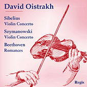 David Oistrakh Plays Sibelius and Szymanowski by David Oistrakh