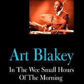 In the Wee Small Hours of the Morning by Art Blakey