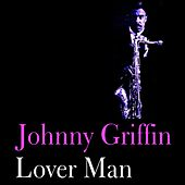 Lover Man by Johnny Griffin