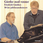 Gürtler med venner - 50 års jubilæumskoncert by Various Artists