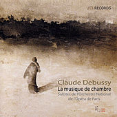 Claude Debussy, La Musique De Chambre by Solistes De L Opera National De Paris