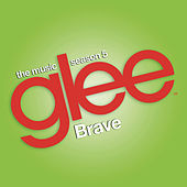 Brave (Glee Cast Version) by Glee Cast