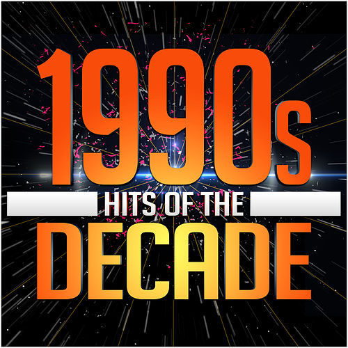 1990s Hits of th...1990s Decade
