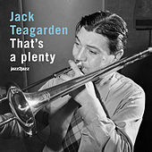That' a Plenty - Best and Last by Jack Teagarden
