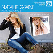 For All Of Us (Performance Track) by Natalie Grant