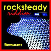 Rocksteady Riddim (Remaster) by Various Artists