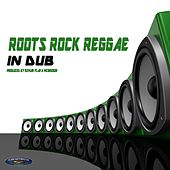 Roots Rock Reggae (In Dub) by Various Artists