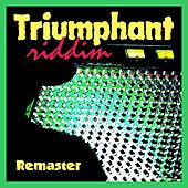 Triumphant Riddim (Remaster) by Various Artists