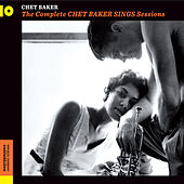 The Complete Chet Baker Sings Sessions by Chet Baker