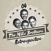 The Mills Brothers Retrospective, Vol. 4 by The Mills Brothers