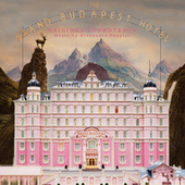 The Grand Budapest Hotel (Original Soundtrack) by Various Artists