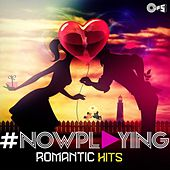 #NowPlaying: Romantic Hits by Various Artists