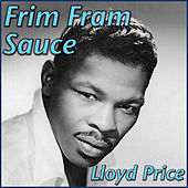 Frim Fram Sauce by Lloyd Price