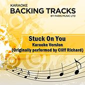 Stuck On You (Originally Performed By Cliff Richard) [Karaoke Version] by Paris Music