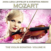 Mozart: The Violin Sonatas, Vol. 9 by Anna Lena Leyfeldt